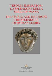 Writersfactory.it Tesori e imperatori. Lo splendore della Serbia romana-Treasure and emperors. The splendour of roman Serbia Image
