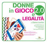 Donne in gioco 2.0 e legalità. Con app - Luviso Elena Boschi Maria Elena Marinucci Elena - wuz.it