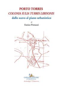 Porto Torres. «Colonia Iulia Turris Libisonis». Dallo scavo al piano urbanistico - Enrico Petruzzi - copertina