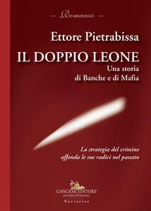 Il doppio leone. Una storia di banche e di mafia - Ettore Pietrabissa - copertina