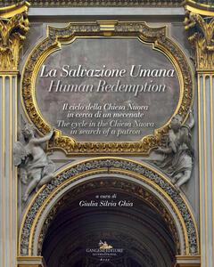 La salvazione umana. Il ciclo della Chiesa Nuova in cerca di un mecenate. Ediz. italiana e inglese - Giulia Silvia Ghia - copertina