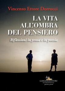 La vita all'ombra del pensiero - Vincenzo Ettore Dorrucci - copertina