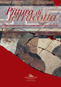 Pittura di terracotta. Mito e immagine nelle lastre dipinte di Cerveteri. Catalogo della mostra (Santa Marinella, 22 giugno-22 dicembre 2018). Ediz. a colori - copertina