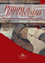 Pittura di terracotta. Mito e immagine nelle lastre dipinte di Cerveteri. Catalogo della mostra (Santa Marinella, 22 giugno-22 dicembre 2018). Ediz. a colori