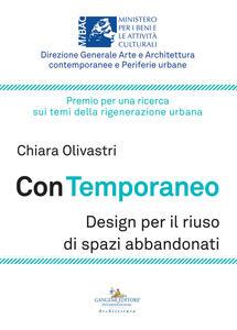 Con temporaneo. Design per il riuso di spazi abbandonati - Chiara Olivastri - copertina