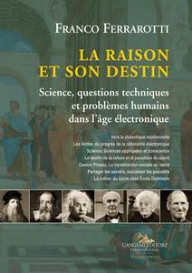 La raison et son destin. Science, questions techniques et problèmes humains dans l'âge électronique - Franco Ferrarotti - copertina