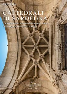 Camfeed.it Cattedrali di Sardegna. L'adeguamento liturgico delle chiese madri nella regione ecclesiastica sarda Image