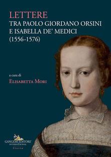 Criticalwinenotav.it Lettere tra Paolo Giordano Orsini e Isabella de' Medici (1556-1576) Image