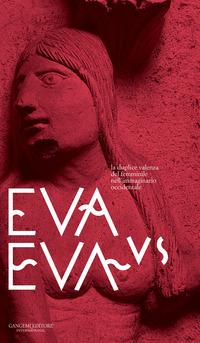 Eva vs Eva. La duplice valenza del femminile nell'immaginario occidentale. Guida alla mostra. Ediz. a colori - - wuz.it