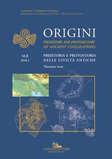 Origini. Preistoria e protostoria delle civiltà antiche-Prehistory and protohistory of ancient civilization. Vol. 42.pdf