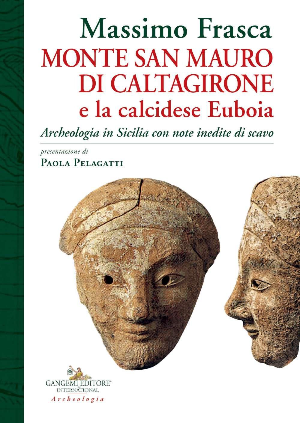 Image of Monte San Mauro di Caltagirone e la calcidese Euboia. Archeologia in Sicilia con note inedite di scavo