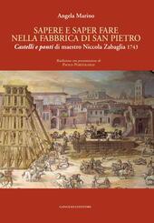Sapere e saper fare nella fabbrica di San Pietro. «Castelli e ponti» di maestro Niccola Zabaglia 1743