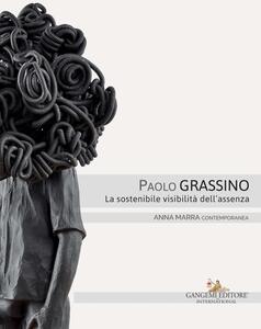 Paolo Grassino. La sostenibile visibilità dell'assenza. Catalogo della mostra (Roma, 18 maggio-30 giugno 2017). Ediz. italiana e inglese - Lorenzo Respi,Tom Kruse - ebook