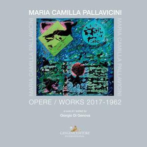 Maria Camilla Pallavicini. Opere-Works 2017-1962 - Giorgio Di Genova - ebook