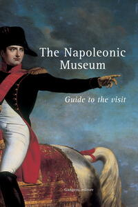 Thenapoleonic museum. Guide to the visit