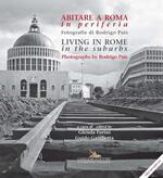 Abitare a Roma in periferia. Ediz. italiana e inglese