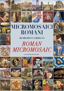 Micromosaici romani-Roman micromosaic. Ediz. illustrata