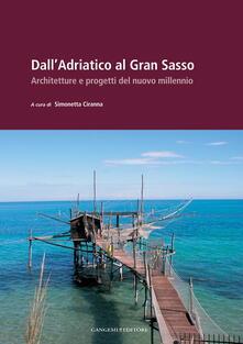 Dall'Adriatico al Gran Sasso. Architetture e progetti del nuovo millennio. Ediz. illustrata - Simonetta Ciranna - ebook