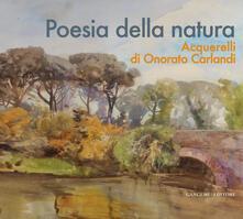 Poesia della natura. Acquerelli di Onorato Carlandi. Ediz. illustrata - Maria Catalano,Maria Elisa Tittoni,Cinzia Virno - ebook