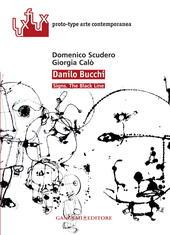 Danilo Bucchi. Signs. The black line. Ediz. italiana e inglese