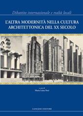 L'altra modernità nella cultura architettonica del XX secolo. Dibattito internazionale e realtà locali