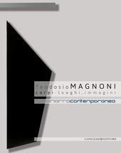 Teodosio Magnoni. Corpi-luogo, immagini