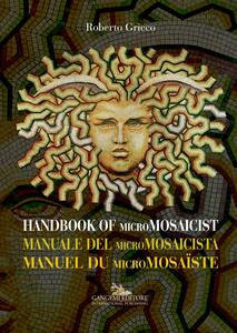 Manuale del micromosaicista. Ediz. italiana, inglese e francese