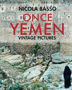 Once Yemen. Vintage pictures. Ediz. illustrata