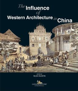 Theinfluence of western architecture in China. Ediz. italiana e inglese