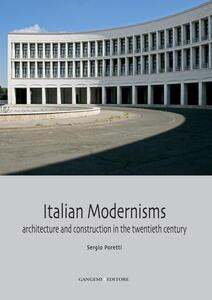 Italian modernisms. Architecture and construction in the twentieth century. Ediz. illustrata