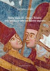 Santa Maria del Casale a Brindisi. Arte, politica e culto nel Salento angioino