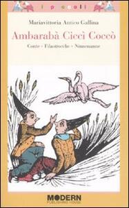 Ambarabà Ciccì Coccò. Conte, filastrocche, ninnenanne - M. Vittoria Antico Gallina - copertina