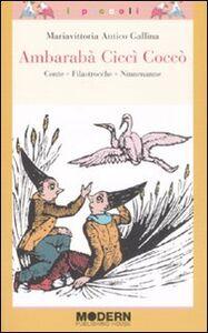 Foto Cover di Ambarabà Ciccì Coccò. Conte, filastrocche, ninnenanne, Libro di M. Vittoria Antico Gallina, edito da Modern Publishing House