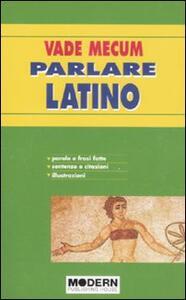 Vade mecum. Parlare latino - Silvia Battistelli - copertina