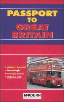 Passport to Great Britain. Ediz. italiana e inglese - Catherine Wrenn,Antonella Pozzi,Daniela Euli - copertina