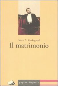 Libro Il matrimonio Sören Kierkegaard