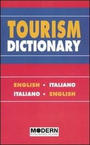 Tourism dictionary. English-italian, italian-english - Miriam Bait,Laura Vergallo - copertina