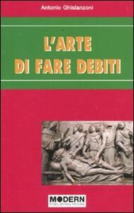 L' arte di far debiti - Antonio Ghislanzoni - copertina