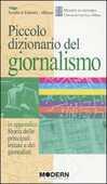 Libro Piccolo dizionario del giornalismo. In appendice: «Storia delle principali testate e dei giornalisti»
