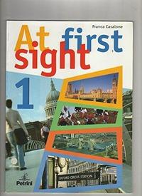 At first sight. Con CD Audio. Per il biennio. Vol. 1 - Casalone Franca - wuz.it