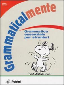 Grammaticalmente. Grammatica essenziale per stranieri - Elena Devoto - copertina
