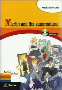 Martin and the supernatural. Con CD Audio - Ritchie Michael Dafarra S. - wuz.it
