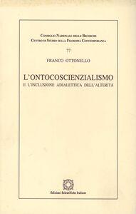 Libro L' ontocoscienzialismo e l'induzione adialettica dell'alterità Franco Ottonello