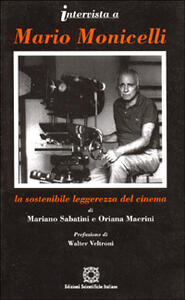 Intervista a Mario Monicelli. La sostenibile leggerezza del cinema - Mariano Sabatini,Oriana Maerini - copertina