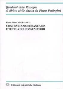 Contrattazione bancaria e tutela dei consumatori - Ernesto Capobianco - copertina