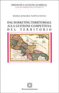 Dal marketing territoriale alla gestione competitiva del territorio - M. Rosaria Napolitano - copertina