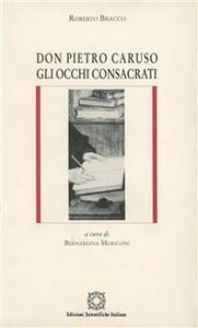 Don Pietro Caruso. Gli occhi consacrati - Roberto Bracco - copertina