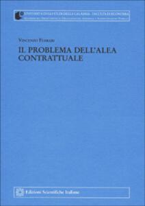 Il problema dell'alea contrattuale - Vincenzo Ferrari - copertina