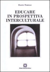 Libro Educare in prospettiva interculturale Filippo Toriello
