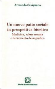 Un nuovo patto sociale in prospettiva bioetica. Medicina, salute umana e decremento demografico - Armando Savignano - copertina